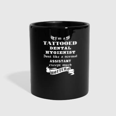 I'm a Tattooed Dental Hygienist - Full Color Mug