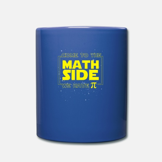 Mathematician Mugs & Drinkware - Come to the Math Side we have PI - Full Color Mug royal blue
