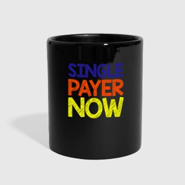 Funny Insurance - Single Payer Now - Budget Humor - Full Color Mug