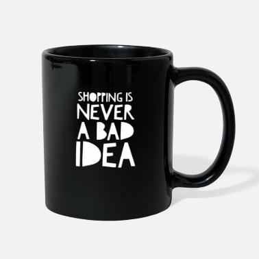 Problem Shopping Is Never A Bad Idea. Shopping Quote. - Full Color Mug