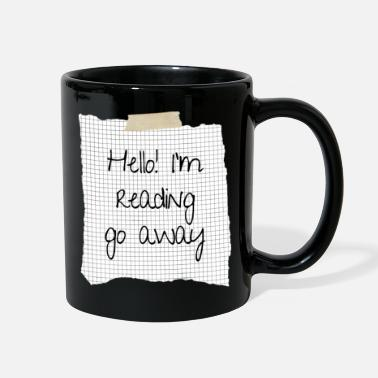 Hello Hello I'm Reading Go Away Funny Reading Saying - Full Color Mug