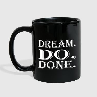 DREAM. DO. DONE. - Full Color Mug