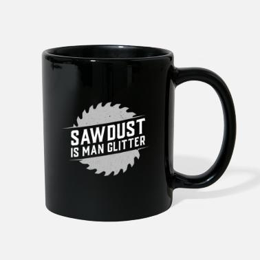 Tinder Sawdust is man glitter - gift woodworker carpenter - Full Color Mug