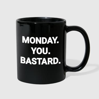 monday you bastard job weekend day fun joke - Full Color Mug