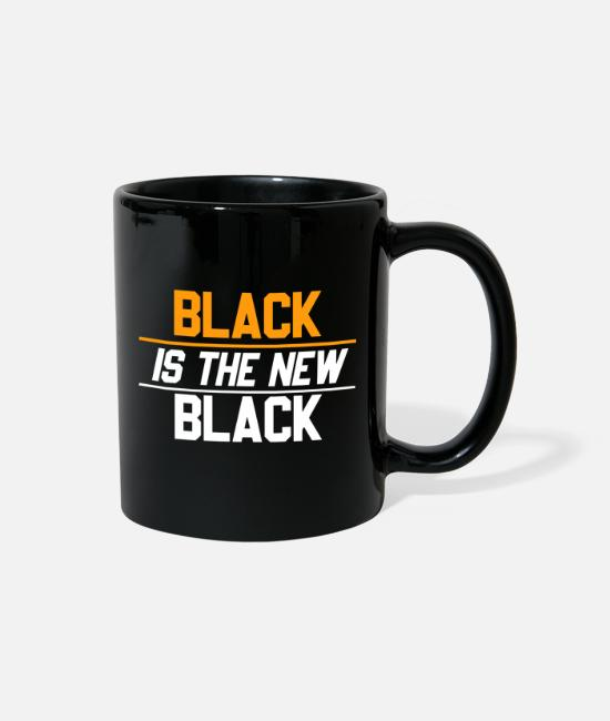 Injustice Mugs & Cups - Black is the new Black Anti racism Quote #BLM - Full Color Mug black