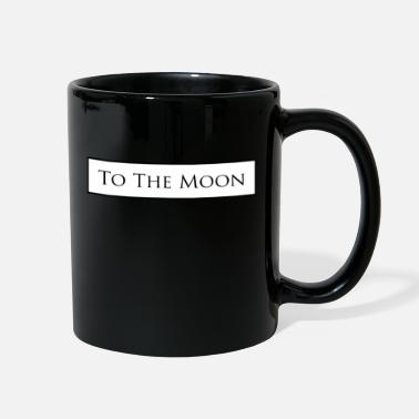 The Moon To the moon - Full Color Mug