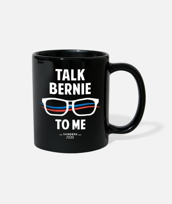 Bernie Sanders Mugs & Cups - Talk bernie to me sanders 2020 shirt - Full Color Mug black