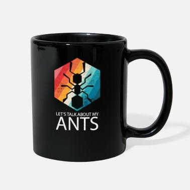 Ant Lets Talk About My Ants - Full Color Mug