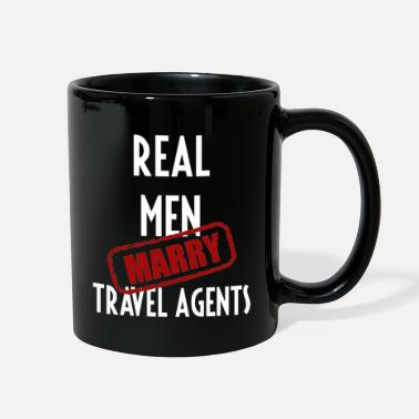 Travel Agent Travel Agents - Real men marry Travel Agents - Full Color Mug