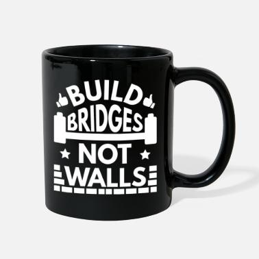 Build Bridges Not Walls Build Bridges Not Walls - Full Color Mug