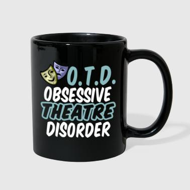 Theatre Funny Theatre Obsessed - Full Color Mug