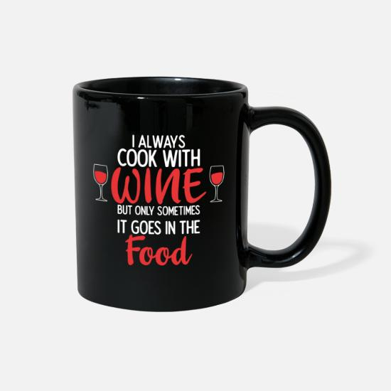 Alcohol Mugs & Drinkware - I Always Cook With Wine - Full Color Mug black