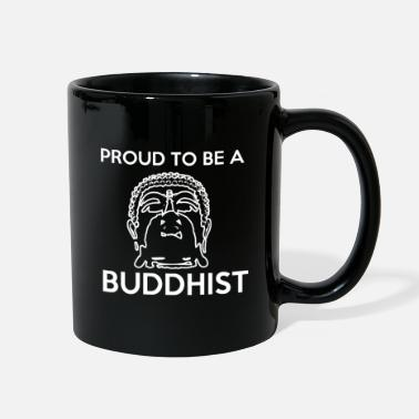 Buddhist Proud To Be A Buddhist - Full Color Mug