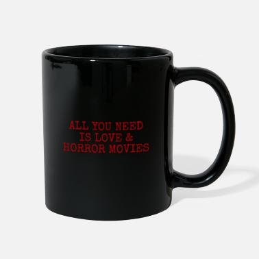 No Fear All You Need Is Love & Horror Movies - Full Color Mug