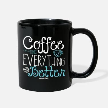 Tea Coffee Makes Everything Better - Full Color Mug