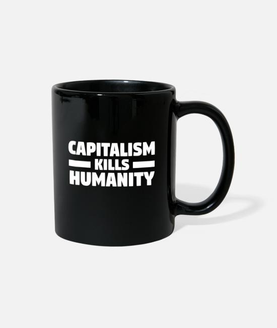 Against Capitalism Mugs & Cups - Against capitalism - Full Color Mug black