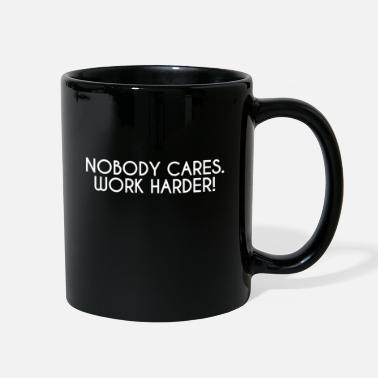 Mindset NOBODY CARES WORK HARDER - MINDSET SUCCESS GIFT - Full Color Mug