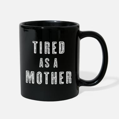 Tired as a Mother - Full Color Mug