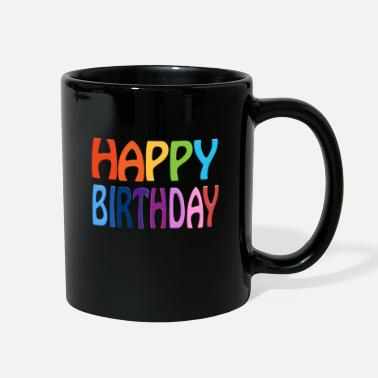 Birthday Greeting Happy Birthday - Happy Colourful Greeting - Full Color Mug