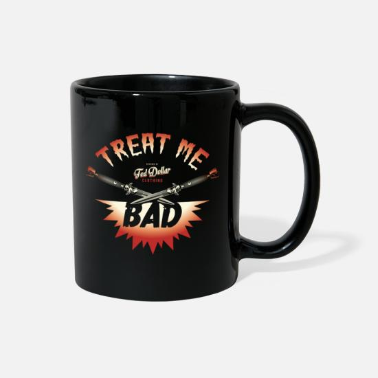 Vintage Mugs & Drinkware - Treat me Bad - Full Color Mug black