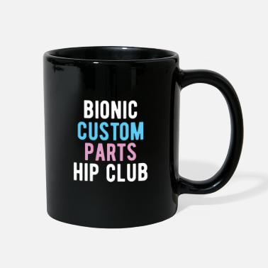Hip Surgery HIP REPLACEMENT SURGERY: Bionic Hip Club - Full Color Mug