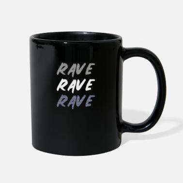 Rave rave rave rave - Full Color Mug