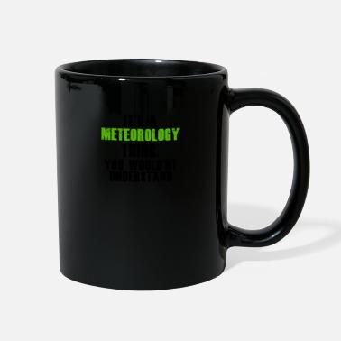 Meteorology It's a Meteorology Thing - Full Color Mug