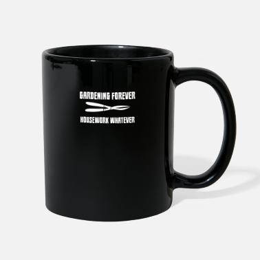 Landscape Gardening forever, housework whatever - gardener - Full Color Mug