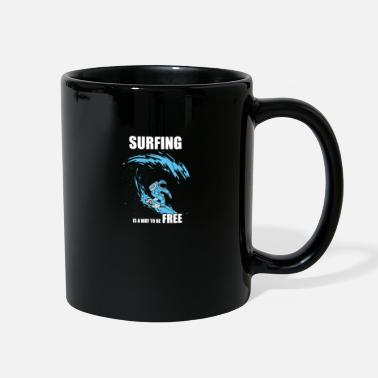 Design For Surfers Surfing Is A Way To Be Free Gift - Full Color Mug