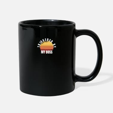 Triggered by my boss - Full Color Mug