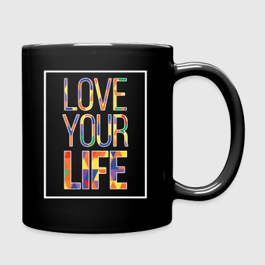 Love Your Life - Full Color Mug