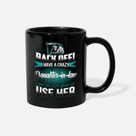 Law Mugs & Drinkware - I have a crazy daughter in law and I'm not afraid - Full Color Mug black