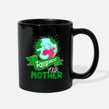 Family Values Respect your Mother - earth environment care - Full Color Mug