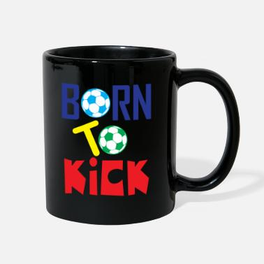 Born Born to Kick Soccer - Full Color Mug