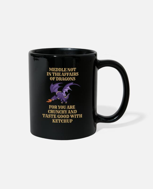 Affair Mugs & Cups - Fantasy Meddle Not In The Affairs Of Dragons - Full Color Mug black