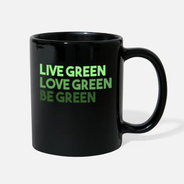Green Live Green Love Green Be Green - Full Color Mug