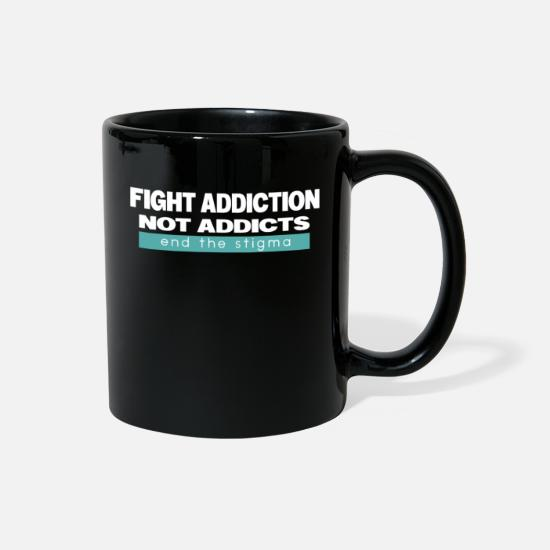 Stigma Mugs & Drinkware - Fight Addiction Not Addicts End The Stigma - Full Color Mug black