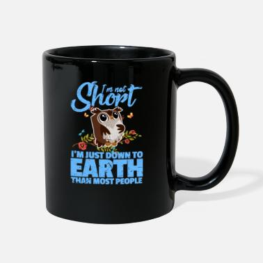 Short I'm Not Short I'm Just More Down To Earth Than Mos - Full Color Mug