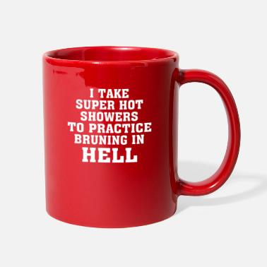 I Take Super Hot Showers - Full Color Mug