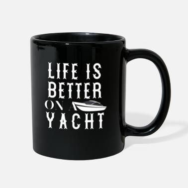 Yacht Life Is Better On A Yacht Gift Shirt - Full Color Mug