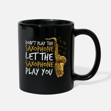 Let The Saxophone Play You - Full Color Mug