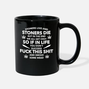 Stoner Stoners live and stoners die - Full Color Mug