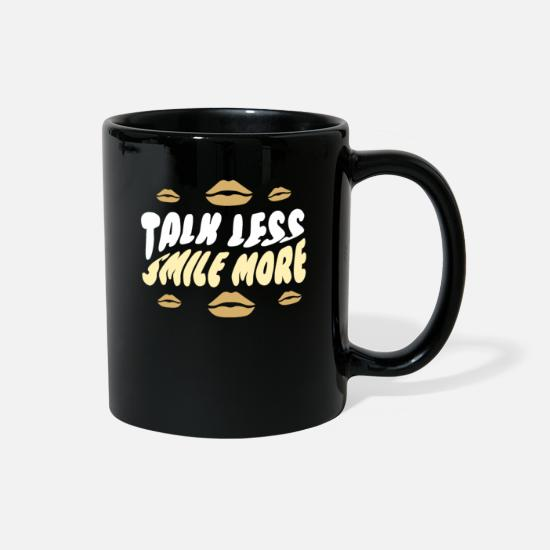 Politics Mugs & Drinkware - Talk Less Smile More - Full Color Mug black