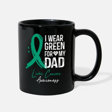 Wear I Wear Green For My Dad Liver Cancer Awareness - Full Color Mug