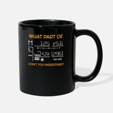 What What Part Of photo photography photographer camera - Full Color Mug
