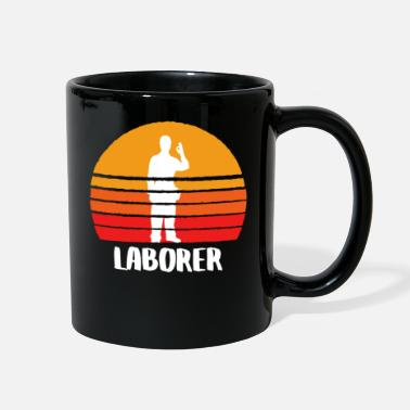 Labor The Laborer - Full Color Mug