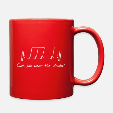 Can you hear the drums - Full Color Mug