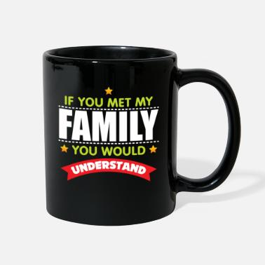 Funny Family Family Friends - funny family saying - Full Color Mug