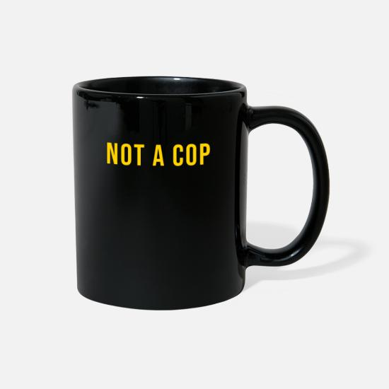 Cop Mugs & Drinkware - Not A Cop - Full Color Mug black
