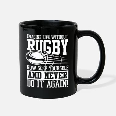 Imagine Life without Rugby tough fighter - Full Color Mug